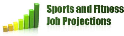 Sports and Fitness Job Projections