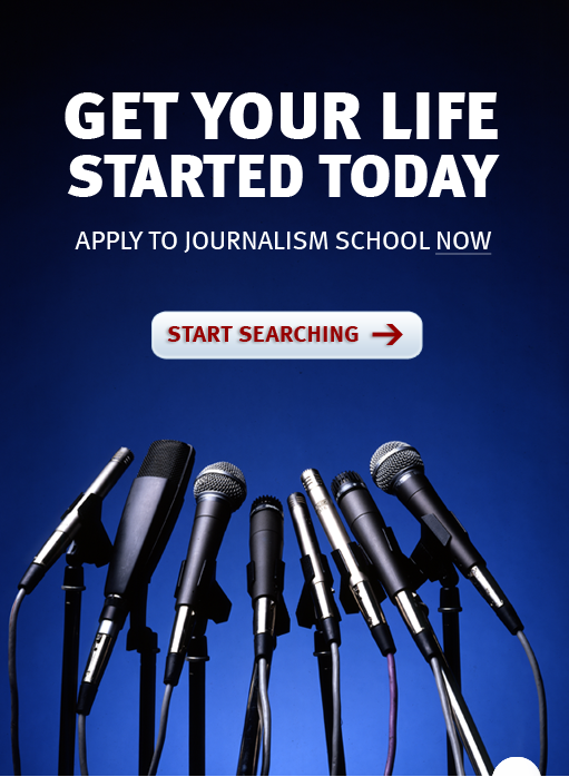 get your life started today, search for journalism schools.