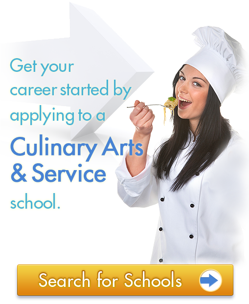 Get your career started by applying to a Culinary Arts & Services school.